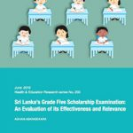 Sri Lanka's Grade Five Scholarship Examination: An Evaluation of its Effectiveness and Relevance